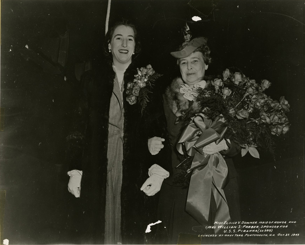Miss Eloise V. Downer and Mrs. William S. Farber at the Launch of the USS Pirahna