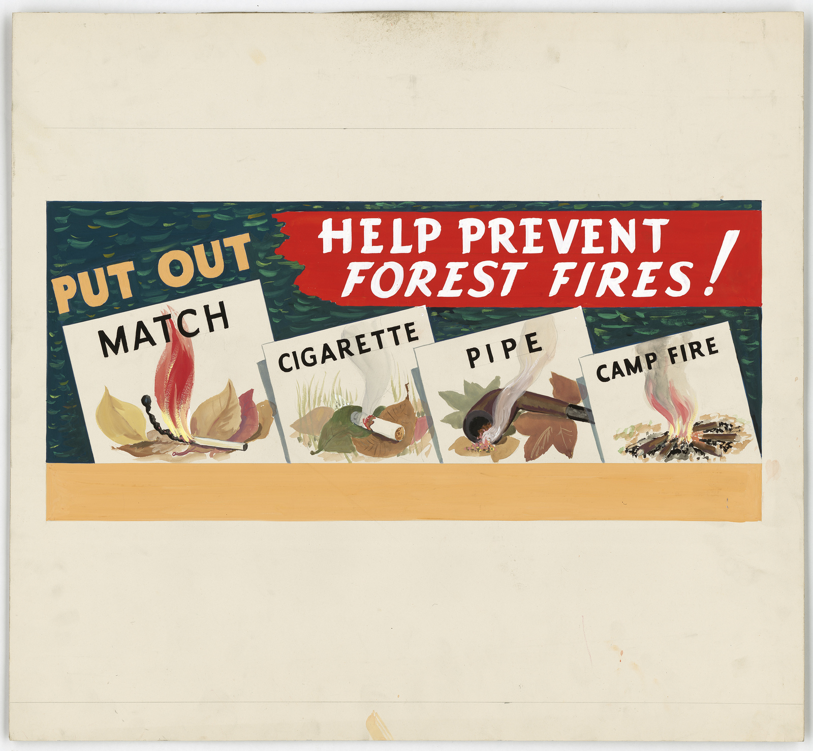 Help Prevent Forest Fires!  PUT OUT Match, Cigarette, Pipe, Camp Fire