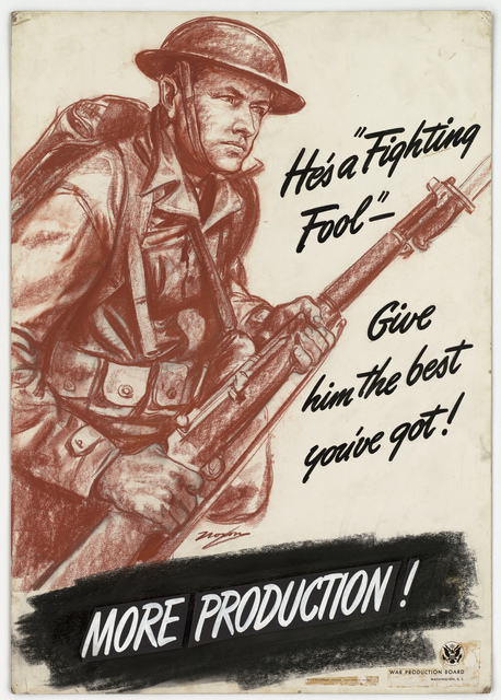 He's a Fighting Fool. Give him the best you've got!  MORE PRODUCTION! (War production Board, Washington, D.C. -- U.S. Government Printing Office: 1942-O-448784.)