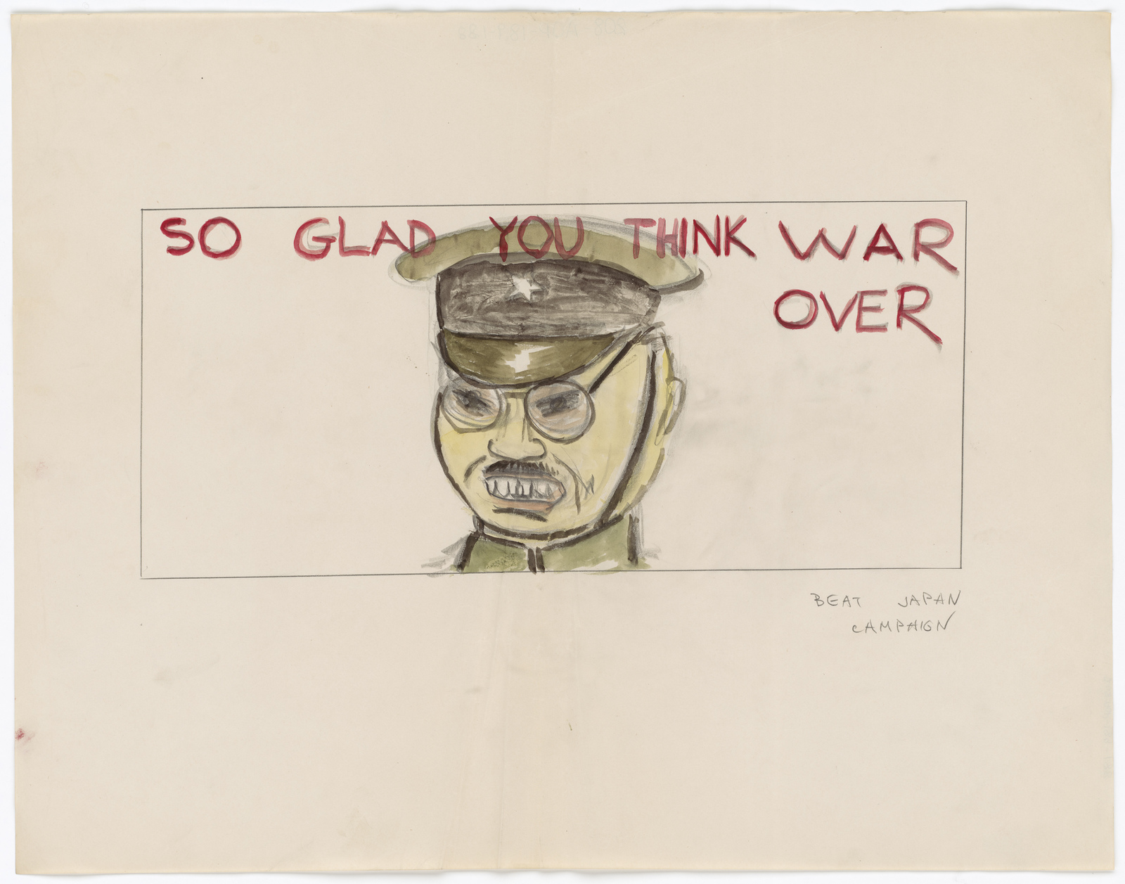 So Glad You Think War Over.  Beat Japan Campaign