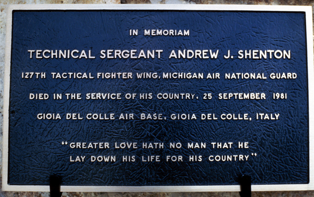 A plaque honoring Technical Sergeant (TSGT) Andrew J. Shenton, a member of the 127th Tactical Fighter Wing, Michigan Air National Guard, who died during the unit's deployment here on September 25, 1981