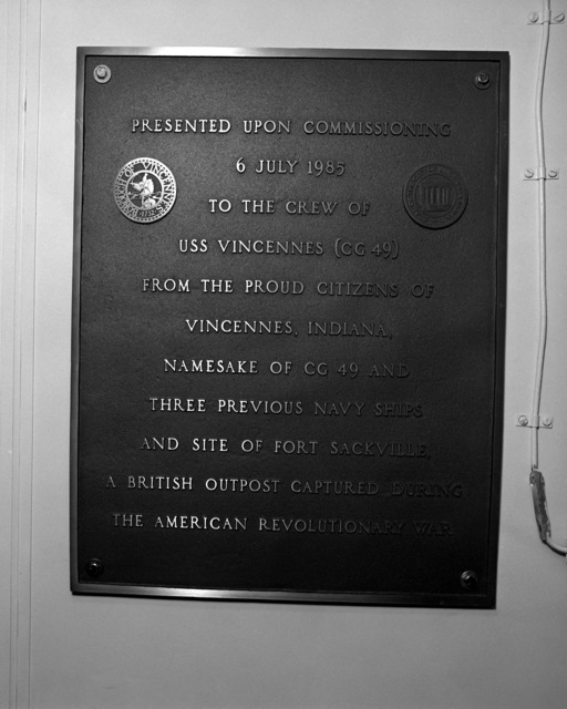 The plaque presented to the crew of the guided missile cruiser USS VINCENNES (CG-49) by the citizens of Vincennes, IN, namesake of this and three previous ships