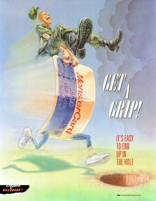 AFIS BILLBOARD POSTERS. GET A GRIP! CONSUMER DEBT AWARENESS. DEFENSE BILLBOARD #47