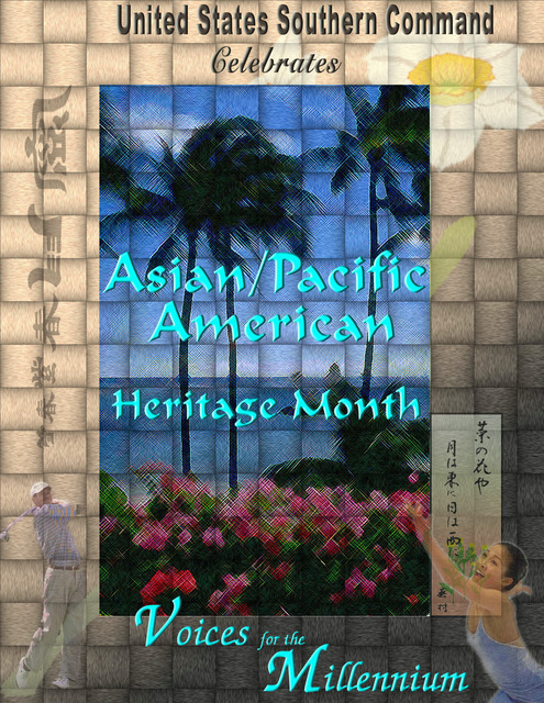 Poster art created for a ceremony held at Headquarters US Southern Command (USSOUTHCOM) to recognize Asian Pacific American Month. Created by Felix Peguero-Luna, CIV, USA
