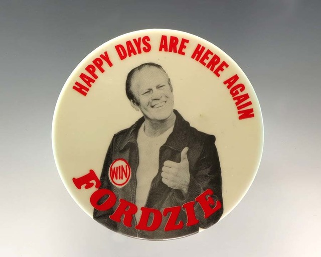 """White Campaign Button With Image of President Gerald R. Ford as the Fonz Wearing a WIN Button With the Text""""Happy Days Are Here Again Fordzie"""""""
